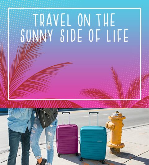 Travel on the sunny side of life